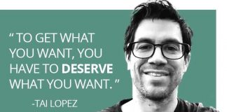 BEST Tai Lopez Quotes - you have to deserve it
