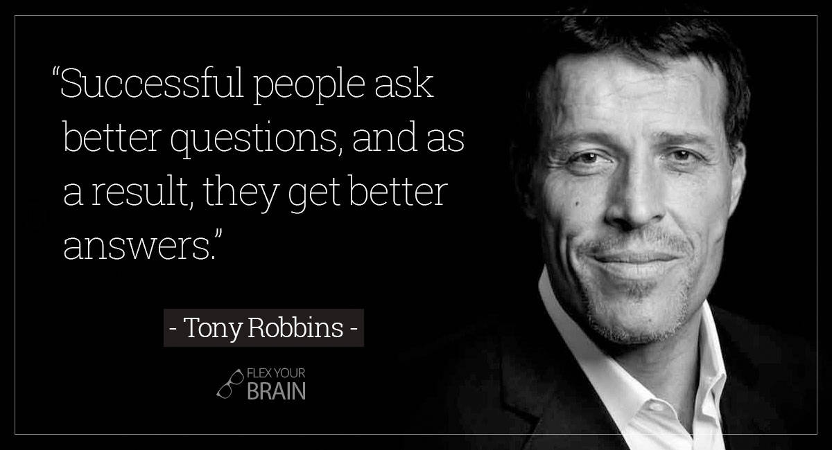 best Tony Robbins quotes - Successful people ask better questions and as a result they get better answers